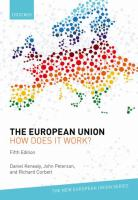 The European Union : how does it work? / [edited by] Daniel Kenealy, John Peterson, and Richard Corbett.