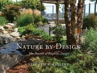 Nature by Design : The Practice of Biophilic Design.