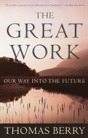 The great work : our way into the future / Thomas Berry.