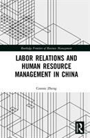 Labor Relations and Human Resource Management in China.