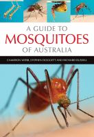A guide to mosquitoes of Australia / Cameron E Webb, Stephen L Doggett, Richard C Russell.