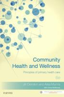 Community health and wellness : principles of primary health care / Jill Clendon & Ailsa Munns.