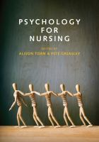 Psychology for nursing / edited by Alison Torn and Pete Greasley.