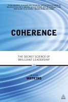 Coherence : the secret science of brilliant leadership / Alan Watkins.