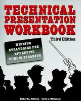 Technical presentation workbook: winning strategies for effective public speaking / by Richard L. Sullivan and Jerry L. Wircenski.