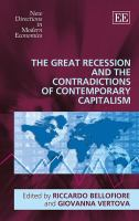 The great recession and the contradictions of contemporary capitalism / edited by Riccardo Bellofiore, professor of Political Economy, University of Bergamo, Italy, Giovanna Vertova, assistant professor of Political Economy, University of Bergamo, Italy.