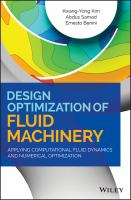 Design Optimization of Fluid Machinery : Applying Computational Fluid Dynamics and Numerical Optimization.