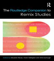 The Routledge companion to remix studies / edited by Eduardo Navas, Owen Gallagher, and xtine burrough.