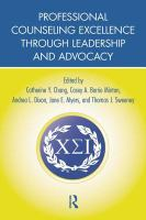 Professional counseling excellence through leadership and advocacy / edited by Catherine Y. Chang [and four others].