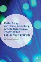 Rethinking anti-discriminatory and anti-oppressive theories for social work practice / edited by Christine Cocker and Trish Hafford-Letchfield.