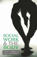 Social work and the body / Nadine Cameron and Fiona McDermott.