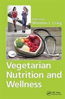 Vegetarian nutrition and wellness / edited by Winston J. Craig.