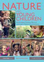 Nature and Young Children : Encouraging Creative Play and Learning in Natural Environments.