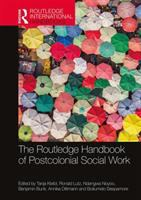The Routledge handbook of postcolonial social work / edited by Tanja Kleibl, Ronald Lutz, Ndangwa Noyoo, Benjamin Bunk, Annika Dittmann and Boitumelo Seepamore.