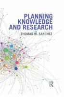 Planning knowledge and research / edited by Thomas W. Sanchez.