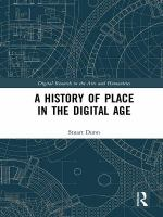 A history of place in the digital age / Stuart Dunn.