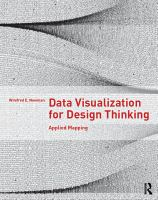 Data visualization for design thinking : applied mapping / Winifred E. Newman.