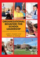 Organizational Behavior for School Leadership : Leveraging Your School for Success.