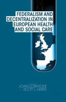Federalism and Decentralization in European Health and Social Care: edited by Joan Costa-Font, Scott L. Greer.