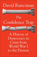 The confidence trap : a history of democracy in crisis from World War I to the present / David Runciman.