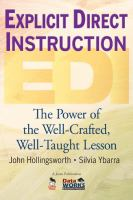 Explicit direct instruction (EDI): the power of the well-crafted, well-taught lesson / John Hollingsworth, Silvia Ybarra.