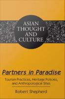 Partners in Paradise: Tourism Practices, Heritage Policies, and Anthropological Sites: Robert J. Shepherd