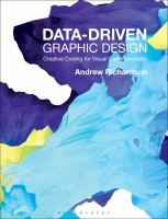 Data-driven graphic design : creative coding for visual communication / Andrew Richardson.