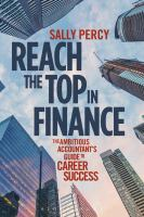 Reach the Top in Finance : The Ambitious Accountant's Guide to Career Success.