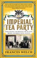 The imperial tea party / Frances Welch.