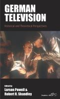 German television: historical and theoretical approaches / Larson Powell, Robert Shandley.