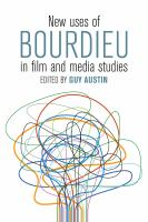 New uses of Bourdieu in film and media studies: Guy Austin.