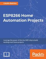 ESP8266 home automation projects : leverage the power of this tiny WiFi chip to build exciting smart home projects / Catalin Batrinu.