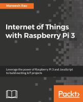 Internet of things with Raspberry Pi 3 : leverage the power of Raspberry Pi 3 and JavaScript to build exciting IoT projects / Maneesh Rao.