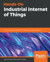 Hands-on industrial internet of things : create a powerful industrial IoT infrastructure using Industry 4.0 / Giacomo Veneri, Antonio Capasso.