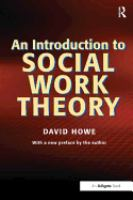 An introduction to social work theory : making sense in practice / David Howe.