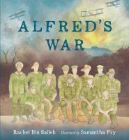 Alfred's war / Rachel Bin Salleh ; illustrated by Samantha Fry.