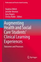 Augmenting Health and Social Care Students' Clinical Learning Experiences: Outcomes and Processes.