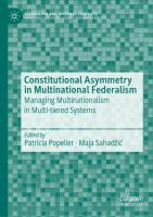 Constitutional asymmetry in multinational federalism : managing multinationalism in multi-tiered systems / Patricia Popelier, Maja Sahadžić, editors.