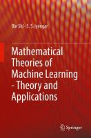 Mathematical theories of machine learning : theory and applications / Bin Shi, S. S. Iyengar.