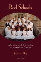 Reel Schools: Schooling and the Nation in Australian Cinema: Josephine May