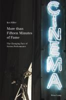 More than Fifteen Minutes of Fame: The Changing Face of Screen Performance: Ken Miller