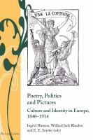 Poetry, Politics and Pictures: Culture and Identity in Europe, 1840–1914: Ingrid Hanson, Jack Rhoden, Erin Snyder