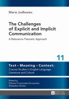The Challenges of Explicit and Implicit Communication: A Relevance-Theoretic Approach: Maria Jodlowiec