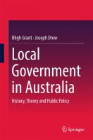 Local government in Australia : history, theory and public policy / Bligh Grant, Joseph Drew.